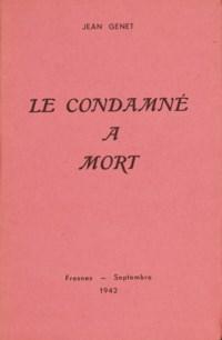 GENET, Jean (1910-1986). Le Condamné à mort. Fresnes : septembre 1942.