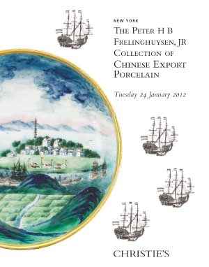 The Peter H B Frelinghuysen Jr Collection of Chinese Export Porcelain
