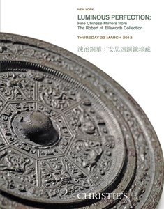 Luminous Perfection: Fine Chinese Mirrors from the Robert H. Ellsworth Collection