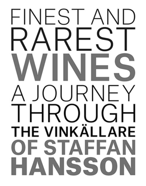 Finest and Rarest Wines: A Journey through the Vinkallare of Staffan Hansson
