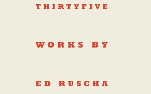 Thirtyfive Works by Ed Ruscha