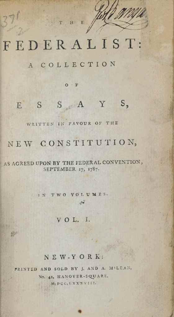 constitutional convention federalists essay Hamilton, alexander, james madison and john jay] the federalist: a collection of essays, written in favour of the new constitution, as agreed upon by the federal convention, september 17, 1787.