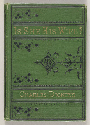 DICKENS, Charles. Is She His W