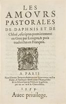 LONGUS. Les Amours pastorales de Daphnis et de Chloé, escrites premierement en Grec par Longus, puis traduictes en François [par Jacques Amyot]. Paris: pour Vincent Sertenas, 1559.