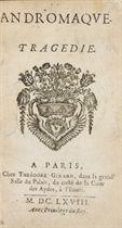 RACINE, Jean (1639-1699). Andromaque. Tragédie. Paris: Théodore Girard, 1668.