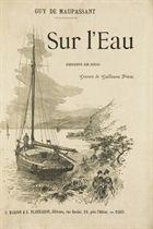 MAUPASSANT, Guy de (1850-1893). Sur l'eau. Paris: Marpon et Flammarion, s.d. [1888].