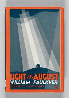 FAULKNER, William. Light in August. New York: Harrison Smith and Robert Haas, 1932.