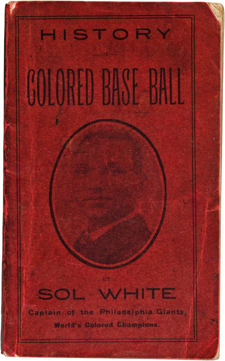 History of Colored Baseball. Sol White, 1907. 3¾ x 6 in. Estimate $15,000-20,000. This lot is offered in The Golden Age of Baseball, Selections of Works from the National Pastime Museum on 19-20 October 2016 at Christie's in New York